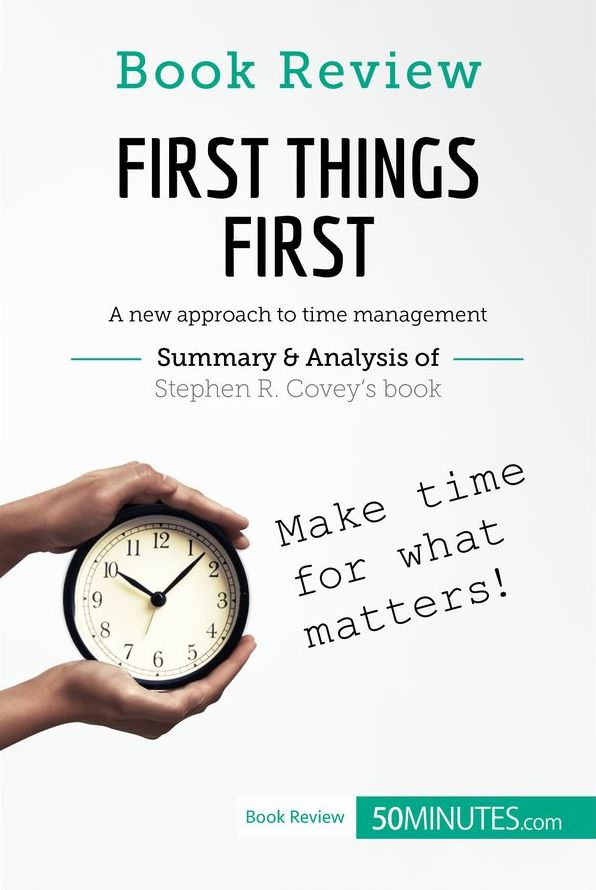Book Review First Things First By Stephen R Covey 50minutes Com