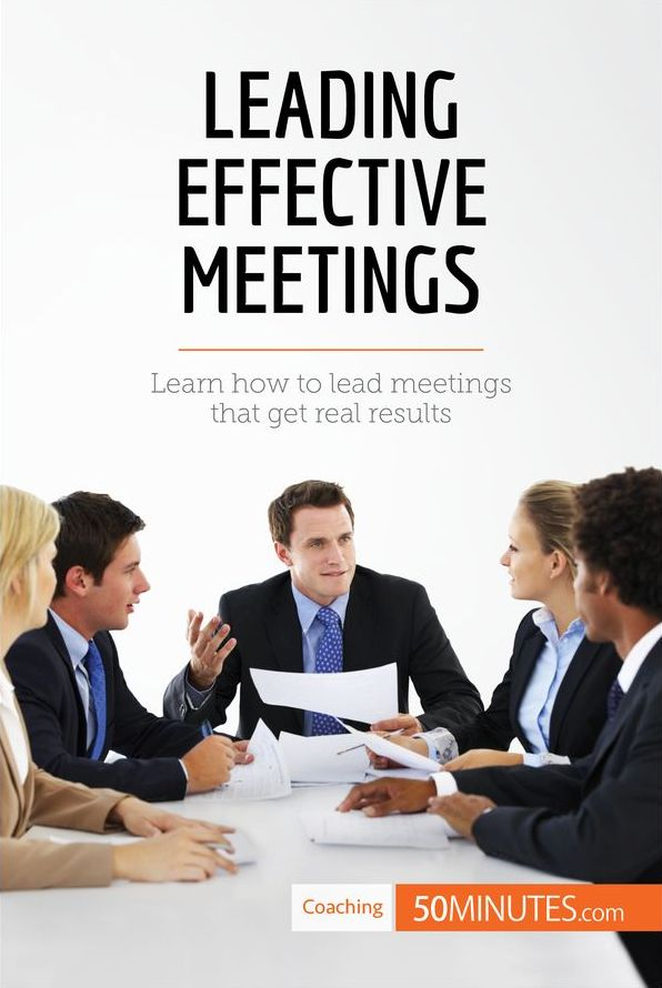 lead effective meetings Being able to lead effective in-person meetings is a requirement if you want to climb the career ladder use these seven steps to dazzle colleagues and.