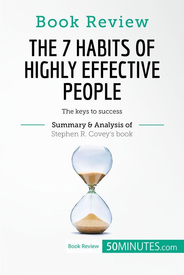 a literary analysis of the 7 habits of highly effective people by stephen covey