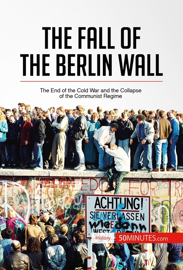 The Fall Of The Berlin Wall 50minutes Knowledge At Your